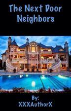 The Next Door Neighbors by XXXAuthorX