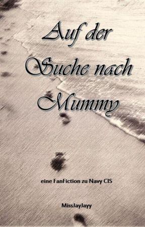 Auf der Suche nach Mummy *Navy CIS* by MissJayJayy