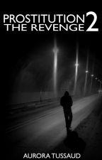 Prostitution 2: The Revenge by AuriCrane