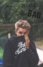Accidentally Good & Bad by MikailaxRyan