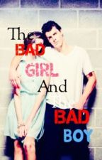 Bad boy, bad girl (Draft 1) by Lindsey236746