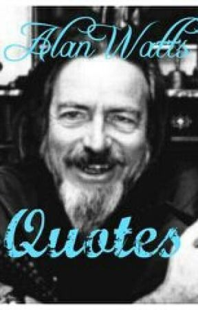Alan Watts Quotes and speeches - nothingness - Wattpad