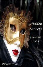 Hidden Secrets Hidden Lies by PhoenixWriter