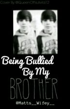 Being Bullied By My Brother// Hayes Grier and Nash Grier// by Matts__Wifey__