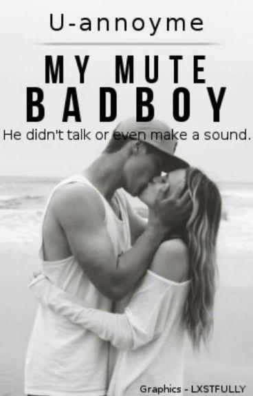 My Mute Bad Boy✔