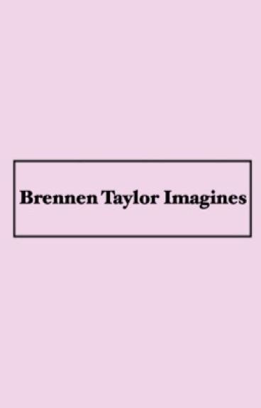 Brennen Taylor Imagines