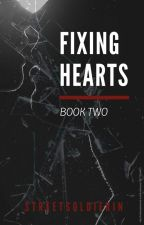 Fixing Hearts [Book 2] by StreetSoldierin