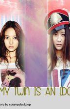 My Twin Is An Idol by scrumpyluvkpop