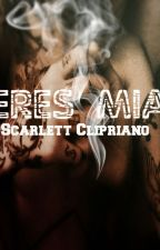 Eres Mia by ScarlettClipriano
