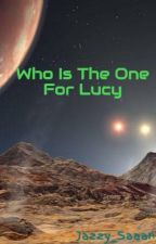 Who Is The One For Lucy by Jazzy_Saaan