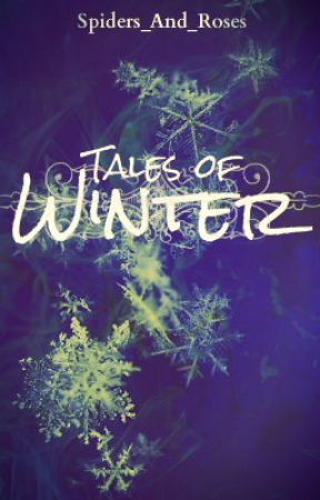 Tales Of Winter by Spiders_And_Roses