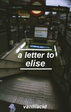 a letter to elise || lrh by vanillacid