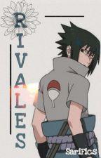 Rivales [Sasuke y tú] by SariFics