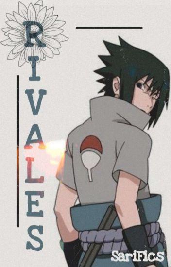 Rivales [Sasuke y tú]