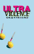 Ultraviolence by okayfriiend