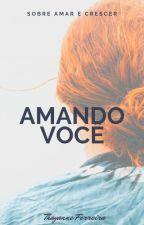 Amando você (EM REVISÃO) by CaptainWarrior