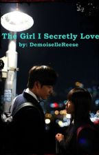 The Girl I Secretly Love (One Shot) by prxncesstofu