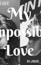 My impossible love(JaDine Fanfiction) by GlowForLove