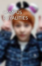 CAMPUS ROYALITIES by sofiapalisoc