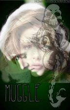Muggle ::  A Draco Malfoy Love Story by HawkeyesBlackWidow