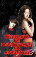 He's a gangster but Im the secret agent and a mafia princess by snOOpybEEbs