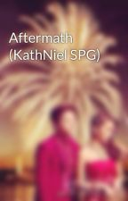 Aftermath (KathNiel SPG) by KNLights