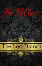 The 39 Clues (The Lost Branch) by AriWrren611