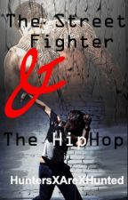 The Street Fight & The Hip Hop by HuntersXAreXHunted