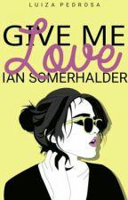 Guia de personagens de Give Me Love ♥ // Ian Somerhalder by normilashit