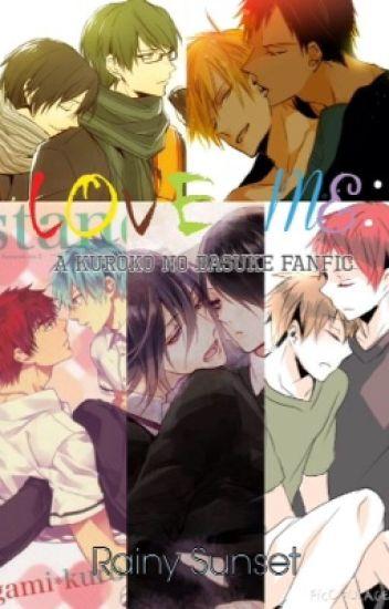 Love Me: A Kuroko No Basuke Fanfiction (Boyxboy)