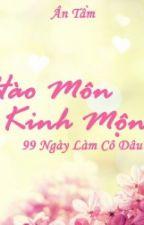 Hào Môn Kinh Mộng: 99 ngày làm cô dâu. by MunSoCiu