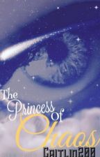The Princess of Chaos(Percy Jackson Fanfiction) by caitlin200