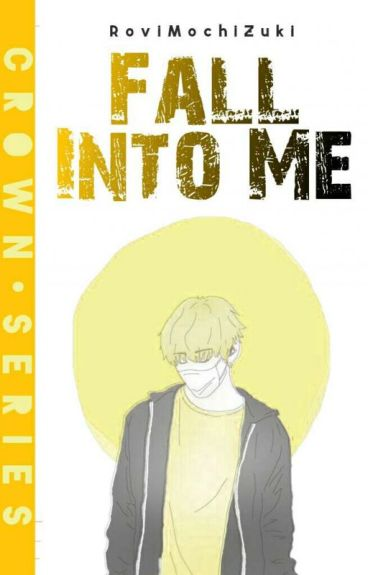Crown 2: Fall Into Me (boyxboy) (COMPLETED)