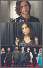 Eidetic Love (EDITING) by TheWhorror19