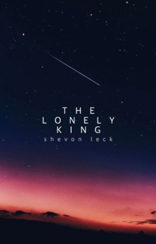 The Lonely King | ✓ (#Wattys2016) by shevvie