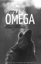 My Omega (completed) by YazminSanchez2