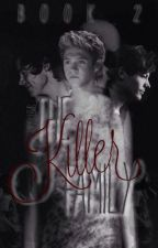 The Killer Family Book 2// L.s au by hairylewis