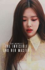 The Invisible and Her Master by Alice_Antoinette