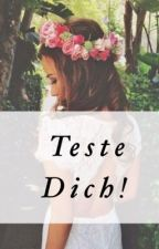 Teste dich ! by skylar_schnuckiii