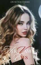 Her Vampire Eyes by -Gwynette