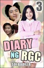 Diary ng RGC [Book 3] by KasoyB