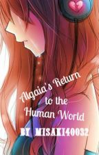 Algaia's Return to the Human World by KuranCrossYuuki