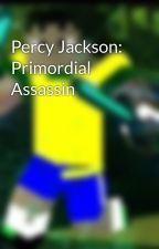 Percy Jackson: Primordial Assassin by BlackerGamer