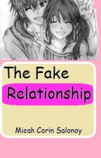 The Fake Relationship ( Completed Story ) by DX25Micah