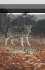 Foster... Wolf? by Cool_Wolf123