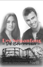 Der Neuanfang - Die Bestimmung by Four89