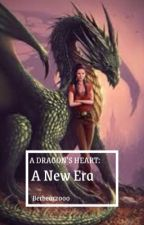 A Dragon's Heart: A New Era (book 2) by Berbear2000