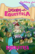 Legends of Equestria: A My Little Pony Fanfiction by mylittlepony_fansite