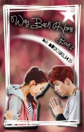 Way Back Home (GOT7 Fanfic) Book 2 by AFangirlsHeart