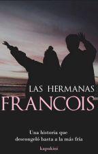 Las Hermanas Francois [Los Chicos del Coro] [EN EDICIÓN] by kapukini